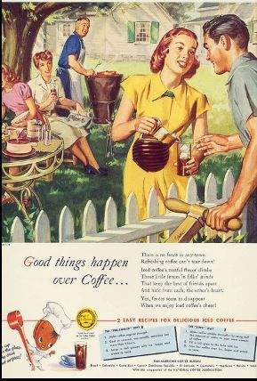 Vintage-Ads-Good-things-happen-over-coffee-like-flirting-with-the-next-door-neighbor Vintage Ads : Good things happen over coffee ~ like flirting with the next door neighbor.