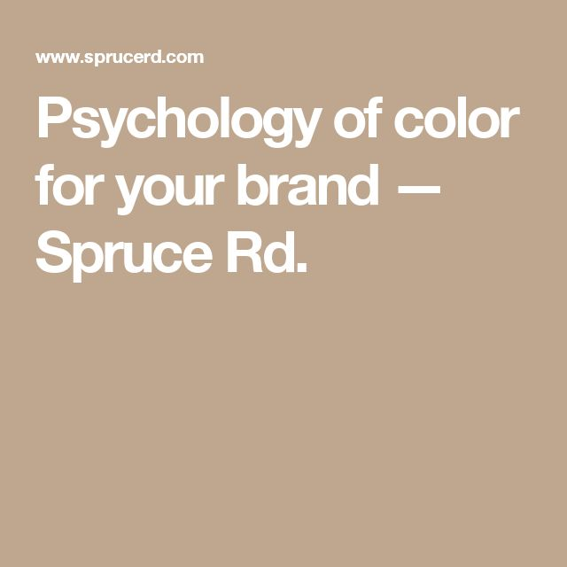 Psychology-Infographic-Psychology-of-color-for-your-brand-—-Spruce-Rd Psychology Infographic : Psychology of color for your brand — Spruce Rd.