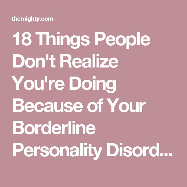 Psychology-Infographic-18-Things-People-Don39t-Realize-You39re-Doing-Because-of-Your-Borderline-P Psychology Infographic : 18 Things People Don't Realize You're Doing Because of Your Borderline P...