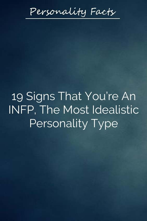 Infographic-The-INFP-is-likely-the-most-idealistic-of Infographic : The INFP is likely the most idealistic of all the 16 Myers-Briggs personality ty...