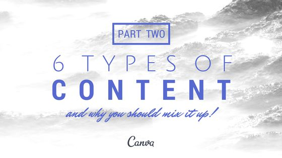 Infographic-Six-Types-of-Content-and-Why-You-Should Infographic : Six Types of Content and Why You Should Mix it Up!