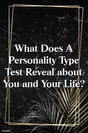 1571087600_344_Infographic-What-Does-A-Personality-Type-Test-Reveal-about Infographic : What Does A Personality Type Test Reveal about You and Your Life?