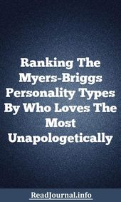 1576009254_17_Infographic-Ranking-The-Myers-Briggs-Personality-Types-By-Who-Loves Infographic : Ranking The Myers-Briggs Personality Types By Who Loves The Most Unapologeticall...