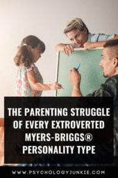Infographic-The-Parenting-Struggle-of-Every-Extroverted-Myers-Briggs®-Personality Infographic : The Parenting Struggle of Every Extroverted Myers-Briggs® Personality Type - Psychology Junkie