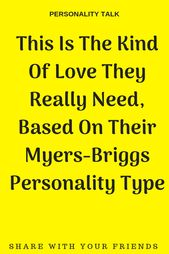 Infographic-This-Is-The-Kind-Of-Love-They-Really Infographic : This Is The Kind Of Love They Really Need, Based On Their Myers-Briggs Personali...